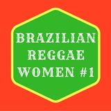 Brazilian Reggae Women vol.1