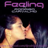 Feeling by DJ Rodrigo Carvalho