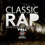 Classic Rap Mix Vol 2 By Dj Rivera Ft Dj Chacon I.R.
