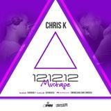 CHRIS K PRESENTS 12.12.12 MIXTAPE