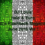 DJ Louis - Italo, Euro 80's Megamix - June 2016 Vol 1