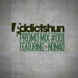 Addictshun Promo Mix 001 ft. Nomad