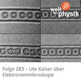 Folge 283 – Elektronenmikroskope