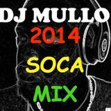 DJ MULLO   SOCA MIX 2014