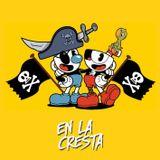 EN LA CRESTA - Especial Cuphead: ¿Piratería si o no? (12-10)