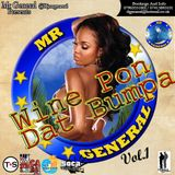 Mr General Presents Wine Pon Dat Bumpa Vol.1