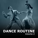 Dance Routine Vol. 2