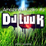 DJ LUUK - Amazing Muziks #2