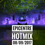EPICENTRE - HOTMIX 08/09/2017