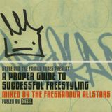 A Proper Guide To Successful Freestyling (Mixed By The Freskanova Allstars)