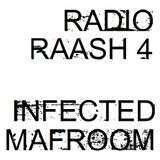 Radio Raash #4 - Infected Mafroom