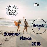 Summer Flavas 2018 (Episode 1)