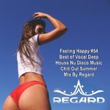 Feeling Happy #54 ♦ Best of Vocal Deep House Nu Disco Music Chill Out ♦ Summer Mix By Regard