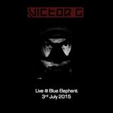 Victor G - Live @ Blue Elephant 3 July 2015