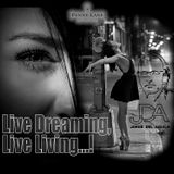 Live Dreaming, Live Living...!