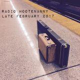 Radio Hootenanny Hour1 Late February 2017