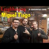 Laughbanging Podcast #89: À conversa com Miguel Tiago (PCP)