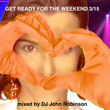 Get Ready For The Weekend 3/15