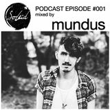 Podcast Episode #001 mixed by Mundus