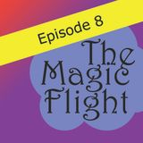 The Magic Flight Episode 8 (December 2012)