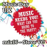 Music Day UK - mix series 16 - Steve VC