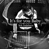 It´s For You Baby - Seb. Indaburu ( MoodFree mix set )