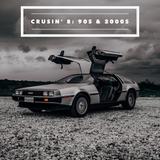 CRUSIN' : 90S & 2000S