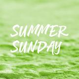 Podcast 15 Summer Sunday