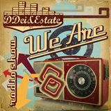 DDei&Estate present We Are #22