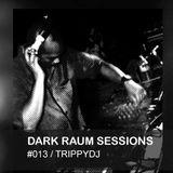 Dark Raum : session #013 TrippyDj