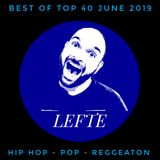 Best of June 2019 Top 40 - Music With LEFTE #8