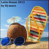 Latin House 2013 by dj moro