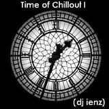 TIME OF CHILLOUT 1 (mixed by dj ienz)
