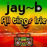 All Tings Irie (Reggae influenced DJ mix)