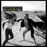 internal displaced project : the lost tapes (#2) - the smooth tape