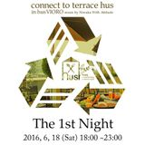 Connect To Terrace hus_The 1st Night-Daisuke Side Mix Jun 2016