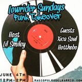 Lowrider Sundays Funk Takeover W/ Xica Soul and Hotthobo 6.4.17