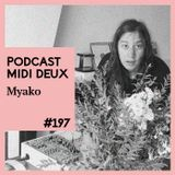 Podcast #197 - Myako