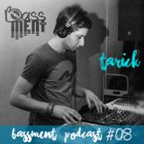 Tarick - Bassment Podcast #8 - 2016.05.10.