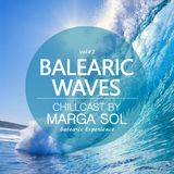 Balearic Waves Chillcast by Marga Sol #2 (Dj Mix)