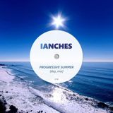 IANCHES - PROGRESSIVE SUMMER '18