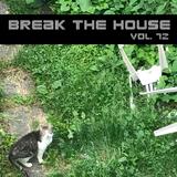 Break The House Vol. 72 - #HOUSE #FUTURE #ELECTRO #YOU