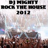 DJ Mighty - Rock The House 2012