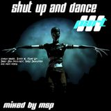 Shut up and Dance Part 3 mixed by MSP