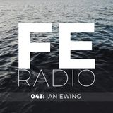 First Ear Radio 043 + Ian Ewing