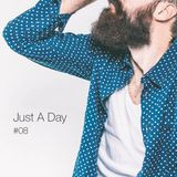 Just A Day #08