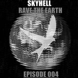 Skyhell - Rave The Earth Episode 004 [Tommy Trash Mix Contest]