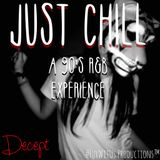 Just Chill: a 90's R&B experience