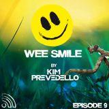 Wee Smille Episode 9- Kim Prevedello