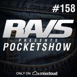 RAvS presents POCKETSHOW #158